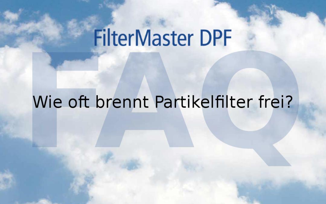 Partikelfilter freibrennen – wie oft brennt Partikelfilter frei?
